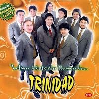 grupo trinidad UNA HISTORIA LLAMADA