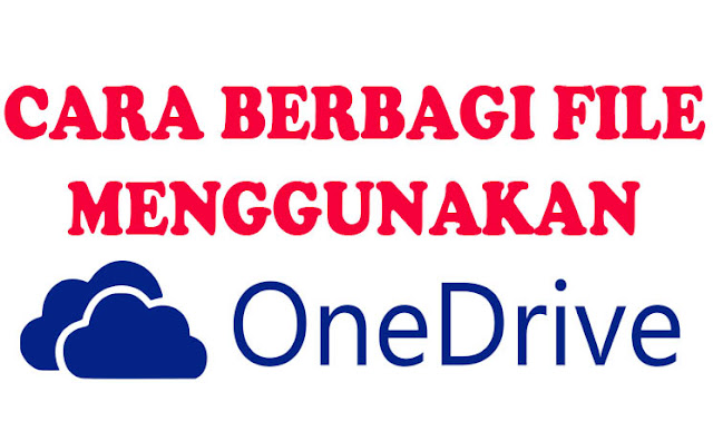 Cara Terbaik Menggunakan OneDrive Untuk Membagikan File Melalui Windows , iOS, Android dan Web