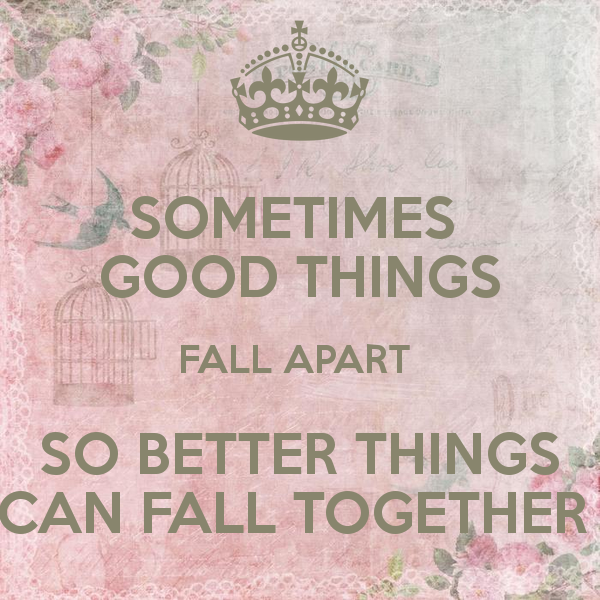 Marilyn Monroe Quotes Better Things Can Fall Together: Beauty From Ashes: Sometimes Good Things Fall Apart