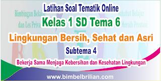 Soal Tematik Online Kelas 1 SD Tema 1 Subtema 4 Bekerja Sama Menjaga Kebersihan dan Kesehatan Lingkungan Langsung Ada Nilainya
