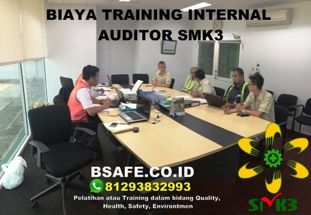 BIAYA TRAINING INTERNAL AUDITOR SMK3, TUJUAN INTERNAL AUDIT SMK3, SYARAT INTERNAL AUDIT SMK3