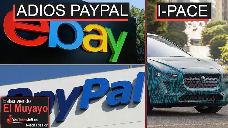 eBay dejara de usar Paypal como pago, Telegram desaparecido, Rusia, I-Pace | El Muyayo