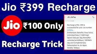 (Must Try) Trick to get Jio Rs. 399 Recharge at effective price of Just Rs. 100