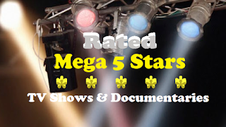 Rated 'Mega 5 Stars' TV Shows & Documentaries