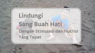 stimulasi dan nutrisi untuk anak