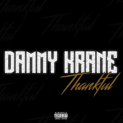 Dammy Krane – Thankful (Prod. Dicey) 2018 | Download Mp3