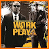 Wyre Ft DJ Protege - Work And Play (Official Video) | Watch/Download