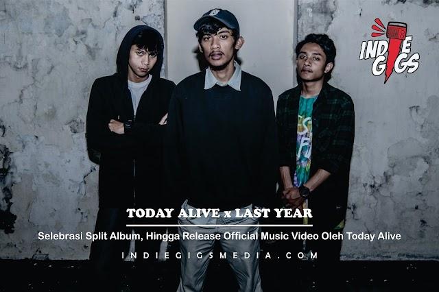 Selebrasi Split Album, Hingga Release Official Music Video Oleh Today Alive