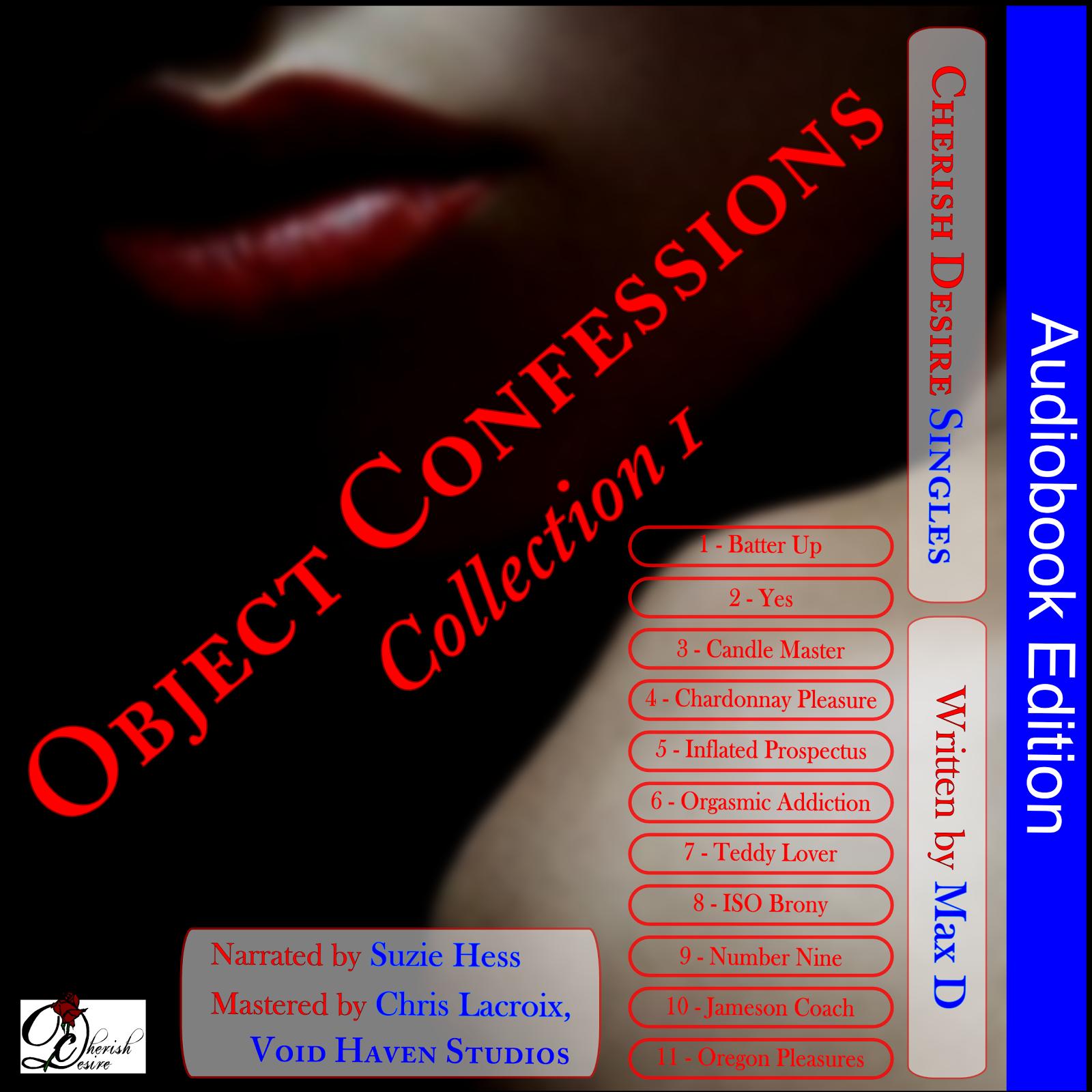 Cherish Desire Singles: Object Confessions Collection 1 Audiobook, Max D, erotica