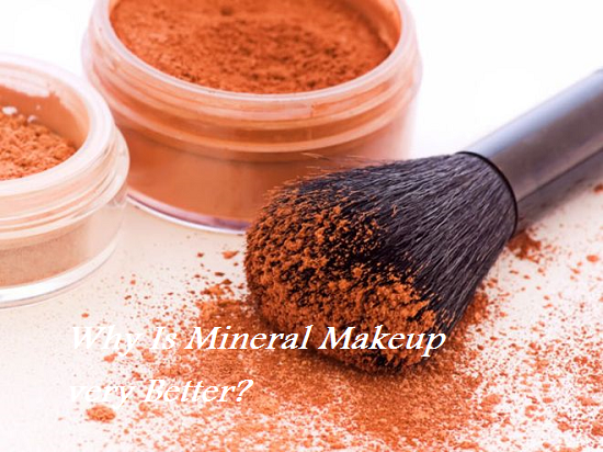 Why Is Mineral Makeup very Better?