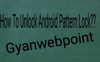 apne andrid mobile ka pattern lock ko kaise thode