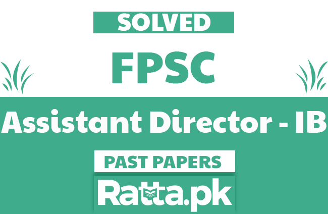 FPSC Assistant Director IB Past Papers Solved MCQs pdf - Intelligence Bureau