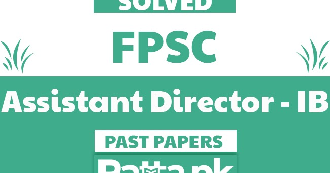 FPSC Assistant Director IB Past Papers Solved MCQs pdf