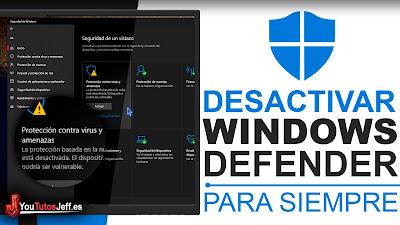 Como Desactivar Windows Defender Windows 10 Para Siempre