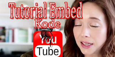 Cara Mudah Embed Video Youtube ke Blog & Website