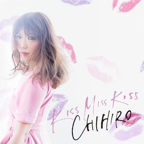 CHIHIRO - KISS MISS KISS