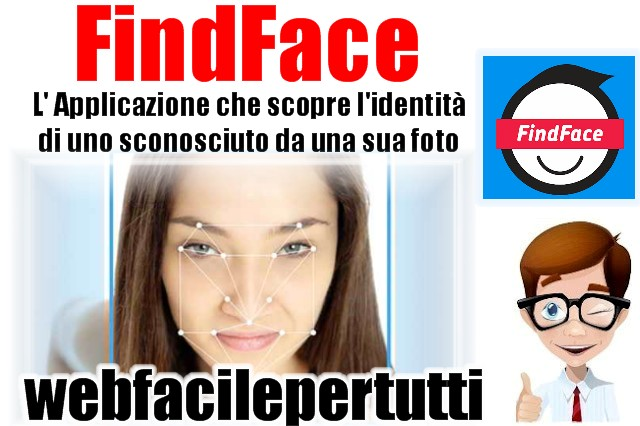 FindFace  - L' Applicazione Che Scopre L' Identità Di Uno Sconosciuto Tramite Una Foto