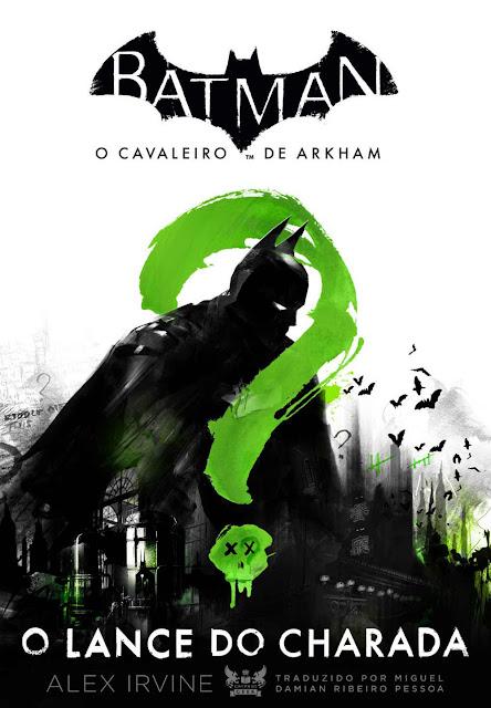 Batman - o cavaleiro de Arkham O lance do Charada - Alex Irvine
