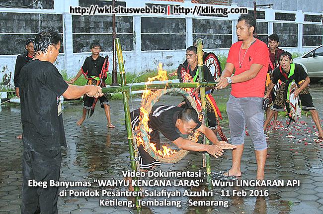"Ebeg Banyumas ""WAHYU KENCANA LARAS"" - Wuru LINGKARAN API - di Pondok Pesantren Salafiyah Azzuhri - 11 Feb 2016 ~ Ketileng, Tembalang - Semarang"