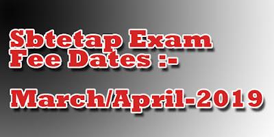 Sbtetap exam fee dates march/april 2019@sbtetap.gov.in