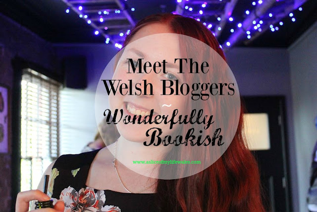 Meet The Welsh Bloggers blog series interviewing Welsh bloggers - This week is Charlotte of Wonderfully Bookish - a book review blog