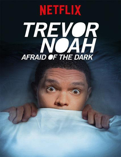 Ver Trevor Noah: Afraid of the Dark (2017) Online