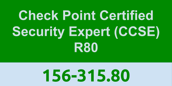 156-315 80: Check Point Certified Security Expert (CCSE) R80 | Check
