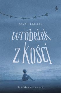 ''Wróbelek z kości'' Zana Fraillon