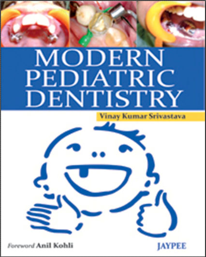 Modern Pediatric Dentistry, 1st Edition (2011) [PDF]