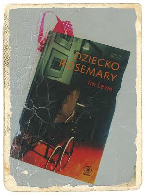 """""""Dziecko Rosemary"""", I. Levin,"""