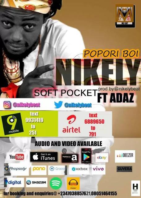Video: Nikely Ft Adaz – Soft Pocket (Popori Boi) mp3made.com.ng