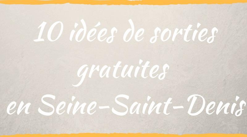 10 idées de sorties gratuites en Seine-Saint-Denis