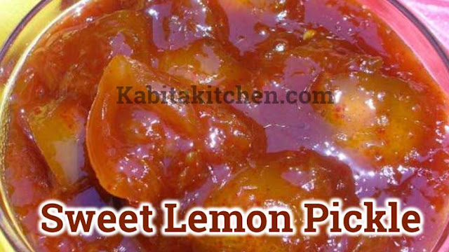 Sweet Lemon Pickle with Jaggery Recipes - Kabita Kitchen | Kabitakitchen.com