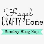 Frugal Crafty Home (Monday)