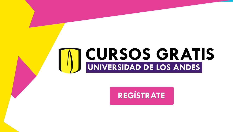 23 Cursos Online Gratis Certificados Por La Universidad De Los Andes