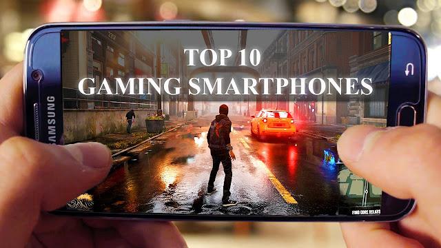 Top 10 Best Gaming Smartphones 2017