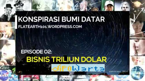 Bisnis Triliun Dolar merupakan episode ke-2 dari serial Konspirasi Bumi Datar