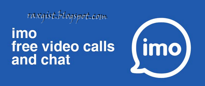Raxgistblog: Imo App Download for Free Video call on Andriod
