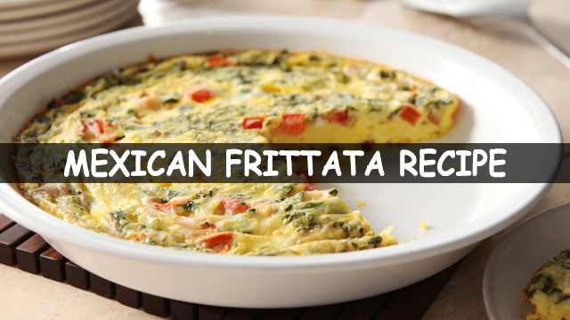 How To Make Frittata Recipe | Mexican Frittata Recipe | Mexican Recipe