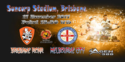 AGEN BOLA ONLINE TERBESAR - PREDIKSI SKOR AUSTRALIA A - LEAGUE BRISBANE ROAR VS MELBOURNE CITY 17 NOVEMBER 2017