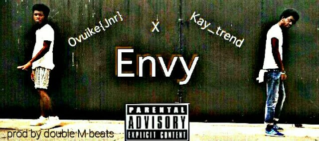 Ovuike(Jnr)__Envy(Feat. Kay_Trend)(Produced by MMC Beat)