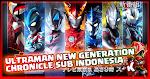Ultraman New Generation Chronicle Subtitle Indonesia Episode 01-11
