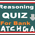 REASONING QUIZ ON TOUGH LEVEL BANKING FOR IBPS EXAM