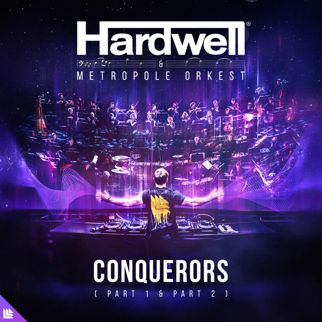 Hardwell & Metropole Orkest - Conquerors (Part 1 and Part 2