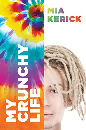 My Crunchy Life by Mia Kerick