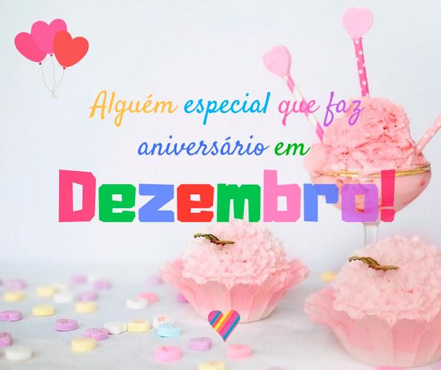 Alguém especial que faz aniversario em Dezembro, Mensagens de Feliz Aniversario
