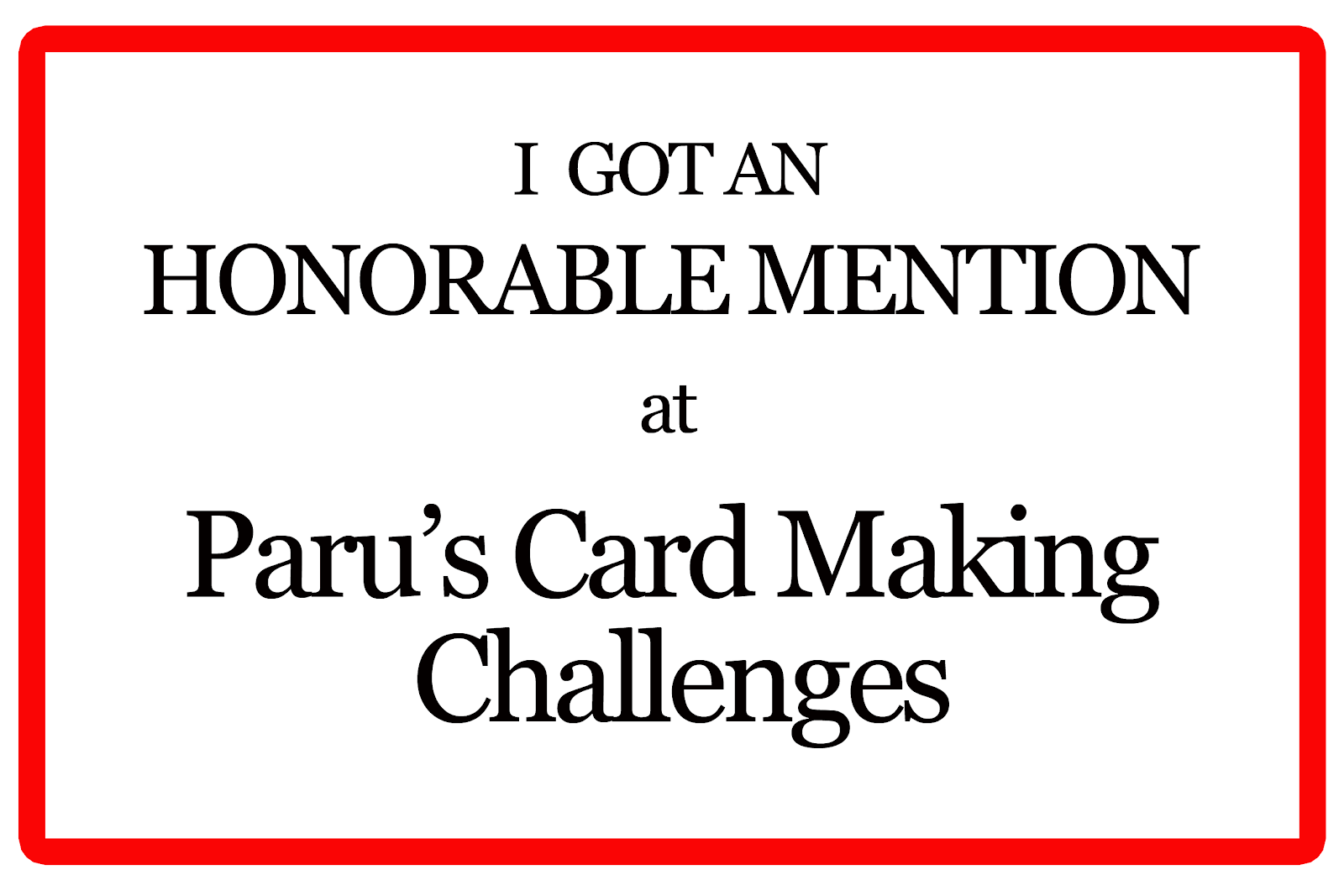 Honorable Mention at Paru's Card Making Challenges