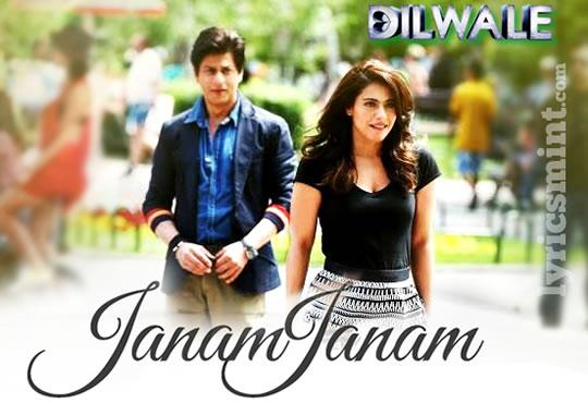 Janam Janam Lyrics - Dilwale (2015) Hindi Lyrics