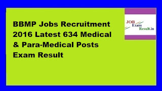BBMP Jobs Recruitment 2016 Latest 634 Medical & Para-Medical Posts Exam Result