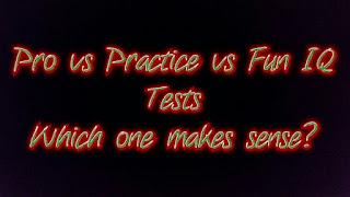 Fun IQ test vs Professional IQ test vs fun IQ test